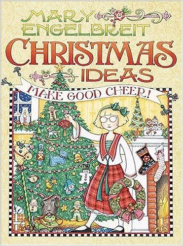 Mary Engelbreit Christmas Ideas: Make Good Cheer: Mary Engelbreit ...