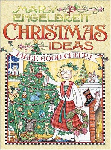 Mary Engelbreit Christmas Ideas: Make Good Cheer ()
