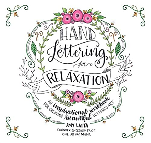 Hand Lettering for Relaxation book by Amy Latta