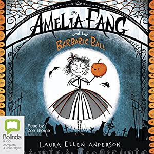 Amelia Fang and the Barbaric Ball Audiobook