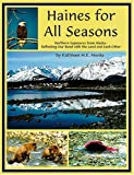 Haines for All Seasons, Kathleen M.K. Menke, 0976426102