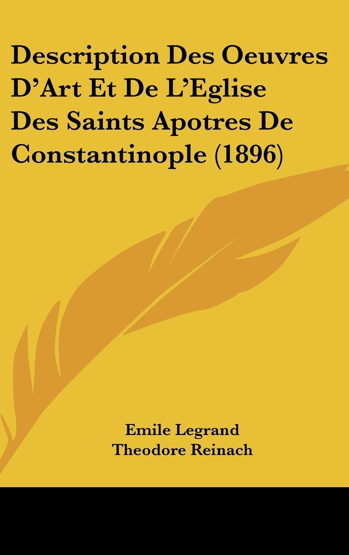 Read Online Description Des Oeuvres D'Art Et De L'Eglise Des Saints Apotres De Constantinople (1896) (French Edition) pdf epub