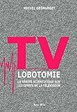 vignette de 'TV lobotomie (Michel Desmurget)'