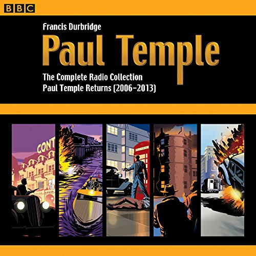 Paul Temple  The Complete Radio Collection  Volume Four  Paul Temple Returns  2006 2013