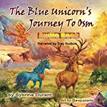 The Blue Unicorn's Journey to Osm | Sybrina Durant
