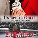 Unexpected Gifts: A Castle Mountain Lodge Romance, Book 1 Audiobook by Elena Aitken Narrated by Jennifer Drake Ford