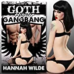 Goth Hipster Gangbang | Hannah Wilde
