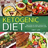 Ketogenic Diet :The Step by Step Guide For Beginners & For Weight Loss