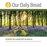 Our Daily Bread: Hymns of Comfort and Grace