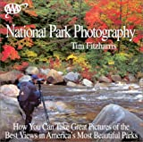 Photographing National Parks, Tim Fitzharris, 1562515497
