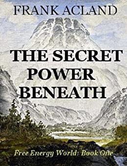 The Secret Power Beneath by [Acland, Frank]