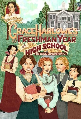 Grace Harlowe's Freshman Year at High School (Aunt Claire Presents)