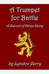A Trumpet for Battle (Sword of Otrim) Kindle Edition