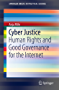 Cyber Justice: Human Rights and Good Governance for the Internet (SpringerBriefs in Political Science)