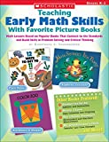 img - for Teaching Early Math Skills With Favorite Picture Books: Math Lessons Based on Popular Books That Connect to the Standards and Build Skills in Problem Solving and Critical Thinking book / textbook / text book
