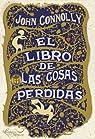 EL LIBRO DE LAS COSAS PERDIDAS par Connolly