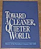 img - for Toward a Cleaner, Quieter World: History of the Donaldson Company 1915 - 1985 book / textbook / text book