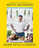 Matty Matheson: Home Style Cookery