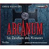 Arcanum - Im Zeichen des Kreuzes, 6 CDs (TARGET - mitten ins Ohr)