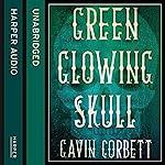 Green Glowing Skull   Gavin Corbett