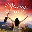 Strings of Faith Audiobook by Terry Stafford Narrated by Marnye Young