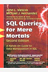 SQL Queries for Mere Mortals: A Hands-On Guide to Data Manipulation in SQL (2nd Edition) Kindle Edition