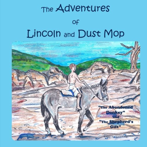 Price comparison product image The Adventures of Lincoln and Dust Mop: The Abandoned Donkey and The Shepherd's Gift (Volume 1)