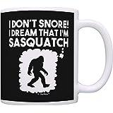 Sasquatch Hunter I Don't Snore I Dream I'm Sasquatch Gift Coffee Mug Tea Cup Black