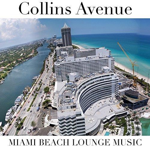 Collins Avenue (Miami Beach Lounge - Collins Miami Beach