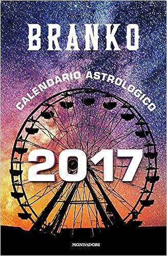 Calendario Astrologico 2017 Amazonit Branko G S Desanguine Libri