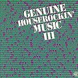 Genuine Houserockin' Music III