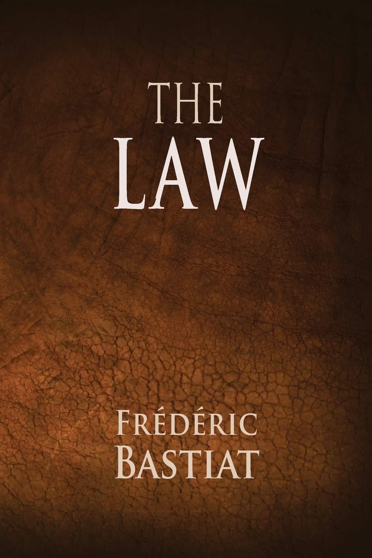 The Law: Bastiat, Frederic, Darnell, Tony: 9781680920635: Amazon ...