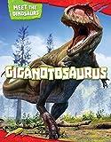Giganotosaurus (Meet the Dinosaurs)
