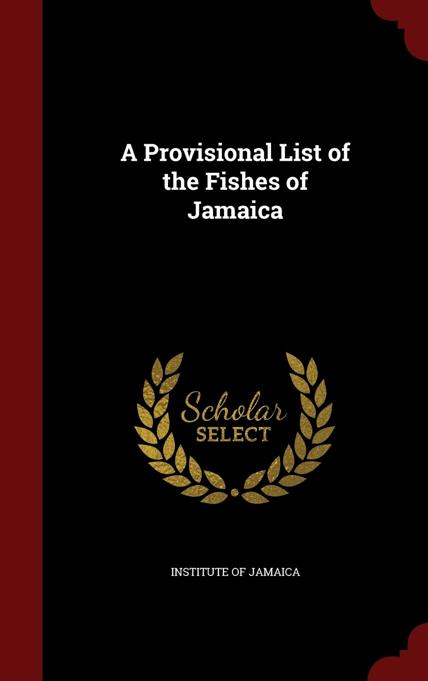 A Provisional List of the Fishes of Jamaica