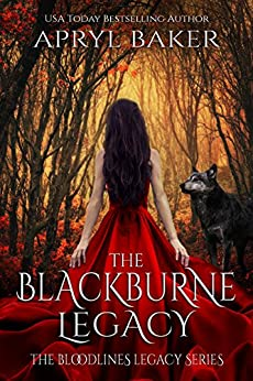 The BlackBurne Legacy (The Bloodlines Legacy Series Book 1) by [Baker, Apryl]