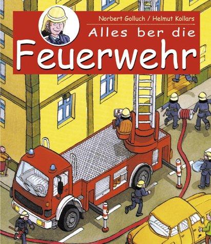 Mein Bilderbuch von der Feuerwehr
