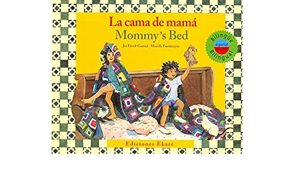 La cama de mama / MommyS Bed (Ponte Poronte) (Spanish and English Edition): Joi Freed-garrod: 9788493842925: Amazon.com: Books