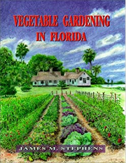 Florida fruit & vegetable gardening : plant, grow, and harvest the best edibles