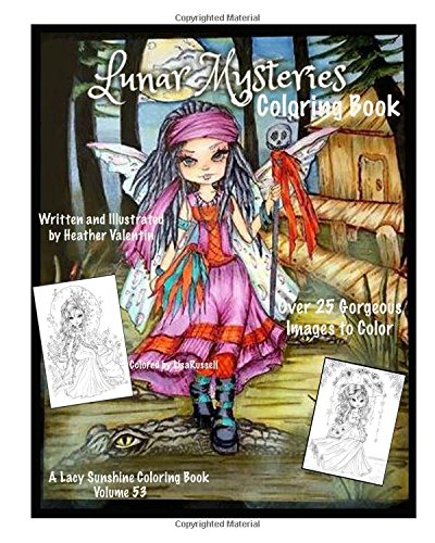 Lunar Mysteries Coloring Book: Lacy Sunshine Coloring Book Fairies, Moon Goddesses, Surreal, Fantasy and More (Lacy Sunshine Coloring Books)