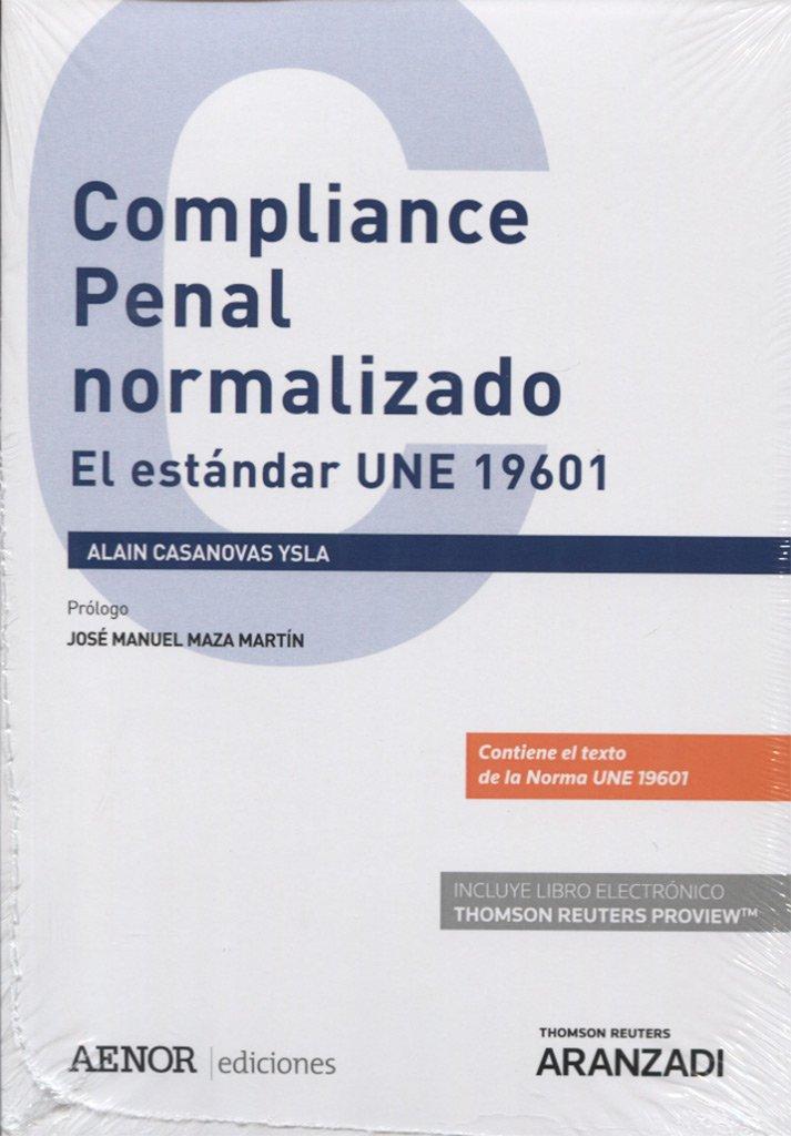 Compliance Penal normalizado Express (Papel + e-book) (Monografía) Tapa blanda – 30 jun 2017 Alain Casanovas Ysla Aranzadi 8491771166 Derecho y procedimiento penal