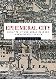 Ephemeral city: Cheap print and urban culture in Renaissance Venice