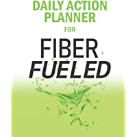 Daily Action Planner for Fiber Fueled: The Plant-Based Gut Health Program for Losing Weight, Restoring Your Health, and…