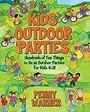 Kids Outdoor Parties (Children's Party Planning Books)