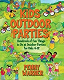 Kids Outdoor Parties (Children's Party Planning Books)