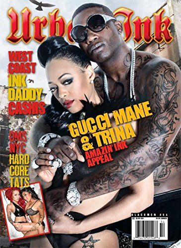 Black Men's Urban Ink Magazine #54 Gucci Mane & Trina Amazin' Ink Appeal, West Coast Ink Daddy Cashis, DMS NYC Hard Core Tats and More (Gucci Tattoo)