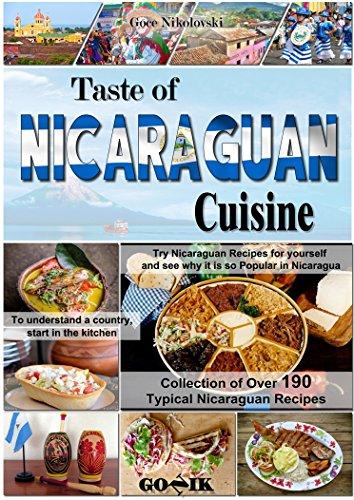Taste of Nicaraguan Cuisine (Latin American Cuisine Book 13) by Goce Nikolovski