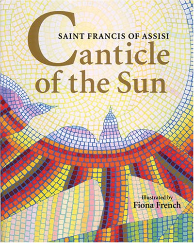 Canticle of the Sun: A Hymn of Saint Francis of Assisi