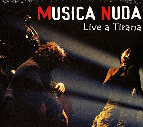 Live a Tirana by Musica Nuda