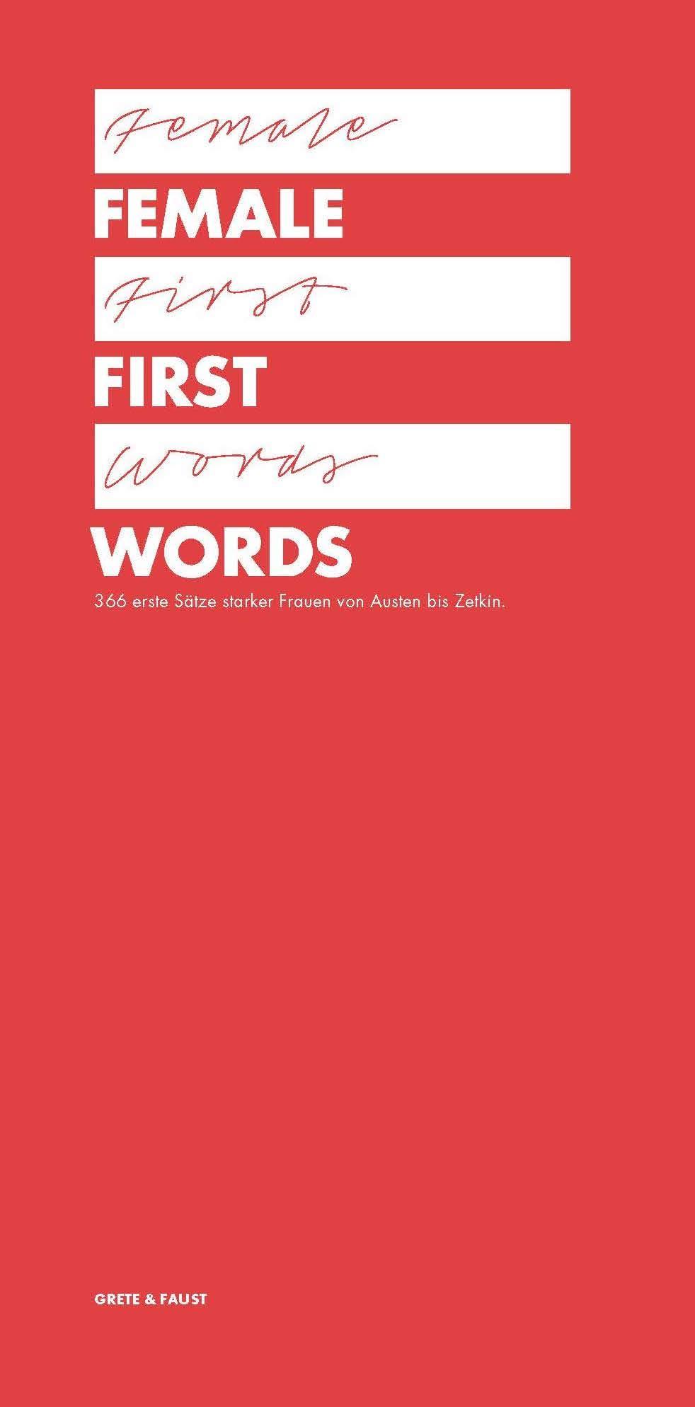 Female First Words. 366 Erste Sätze Starker Frauen Von Austen Bis Zola