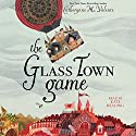 The Glass Town Game Audiobook by Catherynne M. Valente Narrated by Kate Reading